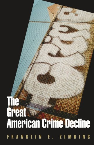 The Great American Crime Decline (Studies in Crime and Public Policy) (Great American Crime Decline)