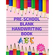 PRE-SCHOOL BLANK HANDWRITING BOOK ABC: Hand writing paper with lines blank notebook for PRE-SCHOOL - 120 pages,  8.5x11 inches