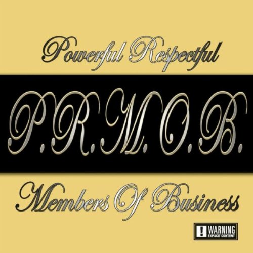 P.R.M.O.B. (Powerful Respectful Members of Business) [Explicit]