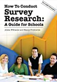 How To Conduct Survey Research: A Guide For Schools