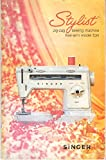 singer company - Stylist Zig-Zag Sewing Machine Free-Arm Model 534 (Owner's Manual)