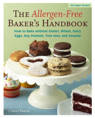 The Allergen-Free Baker's Handbook: 100 Vegan Recipes by Cybele Pascal