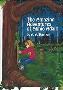 The Amazing Adventures of Annie Adair by A. A. Hartzell (2007-08-06)