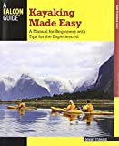 Kayaking Made Easy: A Manual For Beginners With Tips For The Experienced (How to Paddle Series)