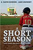 A Short Season: Faith, Family, and a Boy's Love for Baseball