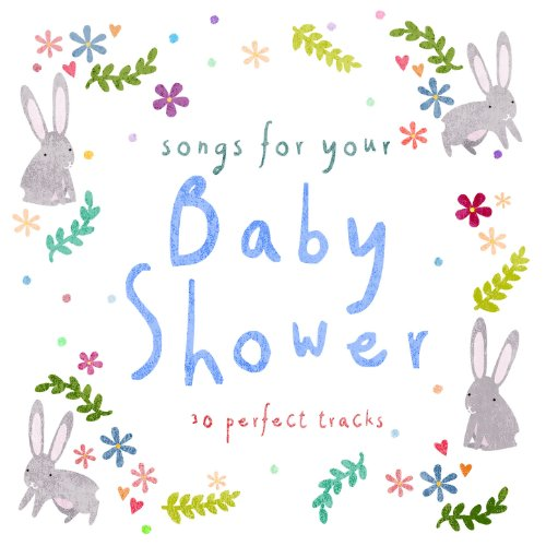 Songs for Your Baby Shower (30 Perfect Tracks)