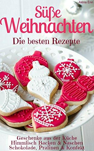 Amazon Com Susse Weihnachten Die Besten Rezepte Sammelband