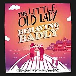 The Little Old Lady Behaving Badly Audiobook