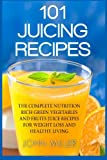 101 Juicing Recipes, John Miller, 1495264904