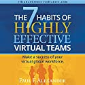 The 7 Habits of Highly Effective Virtual Teams: Make a Sccess of Your Virtual Global Workforce Audiobook by Paul Frederick Alexander Narrated by Morris Hull