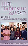 img - for Life, Leadership, and Legacy: 101 Tips for Emerging Justice Leaders book / textbook / text book