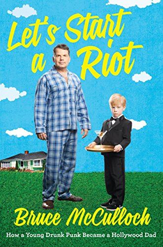 Let's Start A Riot: How A Young Drunk Punk became A Hollywood Dad cover
