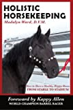 Holistic Horsekeeping, Madalyn Ward, 0977971406