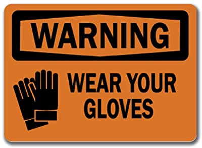 """Warning Sign - Wear Your Gloves - 10"""" x 14"""" OSHA Safety Sign"""