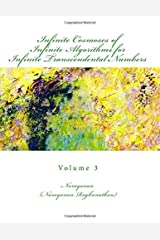 Infinite Cosmoses Of Infinite Algorithms for Infinite Transcendental Numbers: Volume 3 Paperback