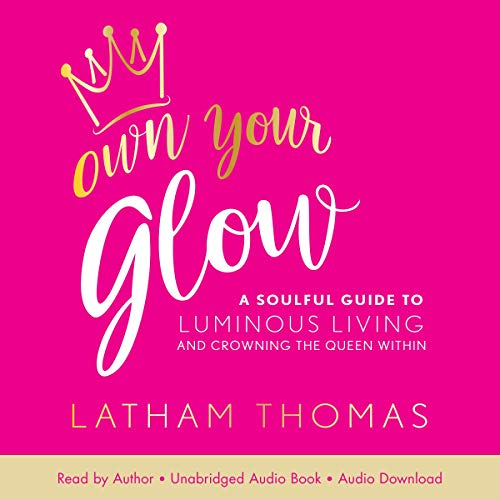 Pdf Fitness Own Your Glow: A Soulful Guide to Luminous Living and Crowning the Queen Within