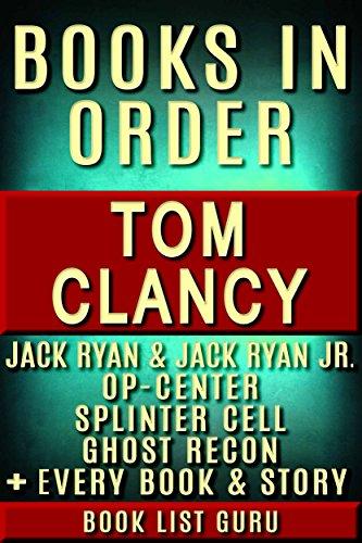 Tom Clancy Books in Order: Jack Ryan series, Jack Ryan Jr series, John Clark, Op-Center, Splinter Cell, Ghost Recon, Net Force, EndWar, Power Plays, short ... novels & nonfiction. (Book Order 9) ()