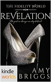 The Fidelity World: Revelation (Kindle Worlds Novella) by [Briggs, Amy]