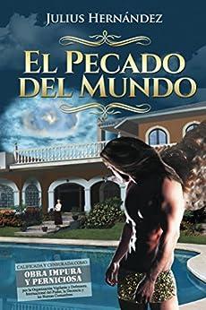 El Pecado del Mundo (Spanish Edition) by [Hernández, Julius]