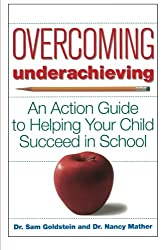 Overcoming Underachieving: An Action Guide to Helping Your Child Succeed in School