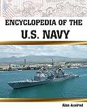 Encyclopedia of the U. S. Navy, Alan Axelrod, 081604712X