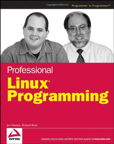 [PDF] Professional Linux Programming Free Download | Publisher : Wrox | Category : Computers & Internet | ISBN 10 : 0471776130 | ISBN 13 : 9780471776130