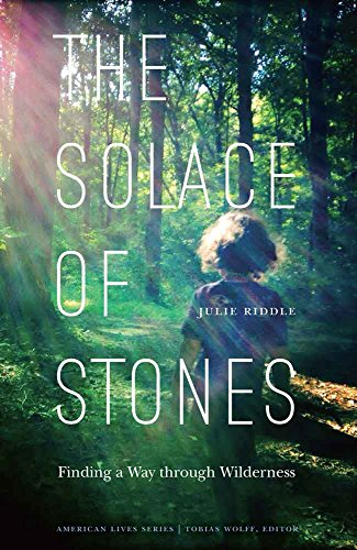 Amazon the solace of stones finding a way through wilderness the solace of stones finding a way through wilderness american lives by fandeluxe Image collections
