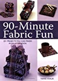90 Minute Fabric Fun, Terrie Kralik, 0896893774