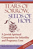 Tears of Sorrow, Seed of Hope 2/E: A Jewish Spiritual Companion for Infertility and Pregnancy Loss