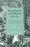 Race Relations in the Bahamas, 1784-1834: The