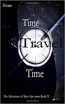 Time Travel Time: Volume 4 (The Adventures of Kien Aiyo)