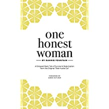 One Honest Woman: A Stripped-Back Tale of Survival & Redemption from the Original Side Hustle Gal