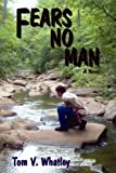 Fears No Man, Tom V. Whatley, 0865345805