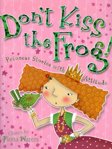 Don't Kiss the Frog!: Princess Stories with ()