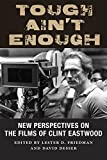 Tough Ain t Enough: New Perspectives on the Films of Clint Eastwood