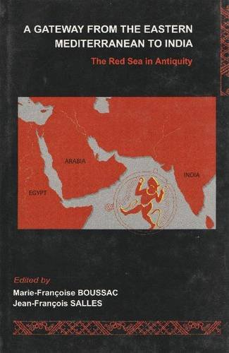A Gateway from the Eastern Mediterranean to India: The Red Sea in Antiquity