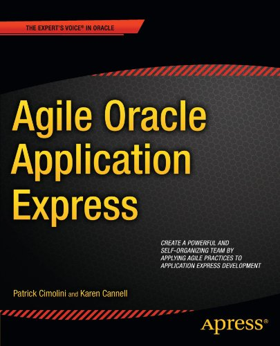 Agile Oracle Application Express (Expert's Voice in Oracle)