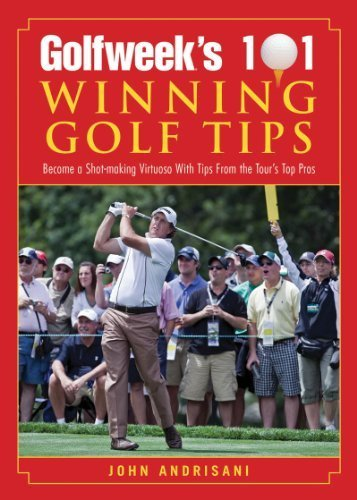 - Golfweek's 101 Winning Golf Tips: Become a Shot-Making Virtuoso with Tips from the Tour's Top Pros (Second Edition)