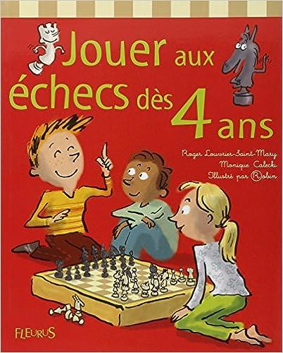 Lire en ligne Jouer aux échecs dès 4 ans pdf epub