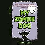 My Zombie Dog   Charmaine Clancy