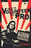 How to Volunteer Like a Pro, Jim Hancock, 0310287766