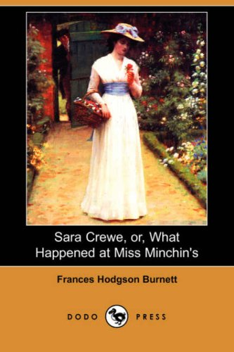 Read Online Sara Crewe, Or, What Happened at Miss Minchin's (Dodo Press) pdf