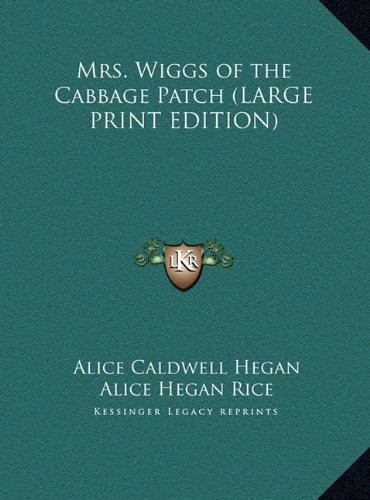 Read Online Mrs. Wiggs of the Cabbage Patch (LARGE PRINT EDITION) ebook