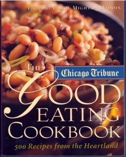 Read Online The Chicago Tribune Good Eating Cookbook PDF