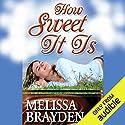 How Sweet It Is Hörbuch von Melissa Brayden Gesprochen von: Felicity Munroe