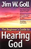 The Beginner's Guide to Hearing God, James W. Goll, 0830734503