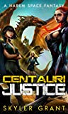Centauri Justice: A Harem Space Fantasy (Centauri Bliss Book 3)