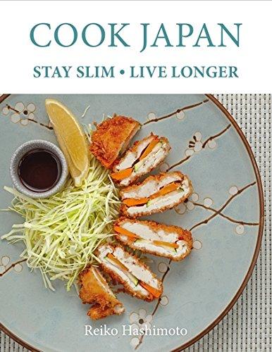 Cook Japan, Stay Slim, Live Longer by Reiko Hashimoto