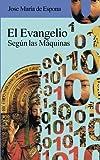 El Evangelio Segun Las Maquinas, Jose De Espona, 1492817090