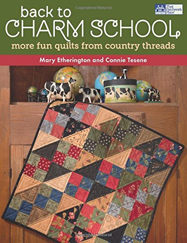 Back to Charm School: More Fun Quilts from Country Threads (Country Pattern Doll)
